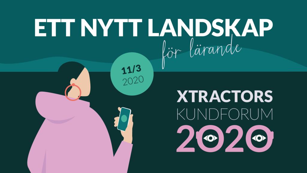 Ritad bild av kvinna med mobil i handen som blickar mot horisont. Text: Ett nytt landskap för lärande. Xtractors kundforum 2020.